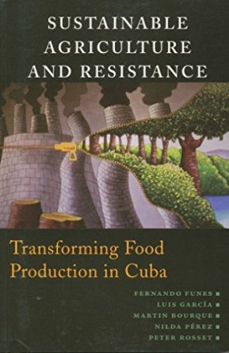 Sustainable Agriculture and Resistance: Fernando Funes; Luis Garcia; Martin Bourque; Nilda Perez; ...