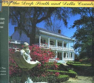 9780935031720: HISTORIC HOUSES OF THE DEEP SOUTH AND DELTA COUNTRY, Featuring Homes of Mississi