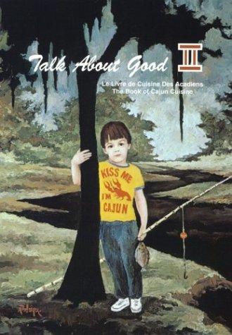 9780935032505: Talk About Good II: A Toast to Cajun Food