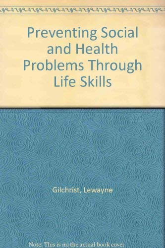 Preventing Social and Health Problems Through Life Skills and Training