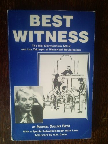 9780935036480: Best witness: The Mel Mermelstein affair and the triumph of historical revisionism