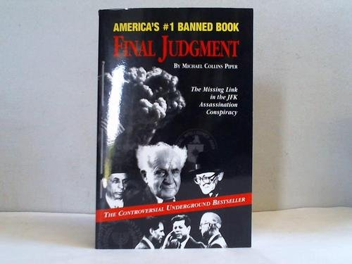 Final Judgment: The Missing Link in the JFK Assassination Conspiracy: Piper, Michael Collins