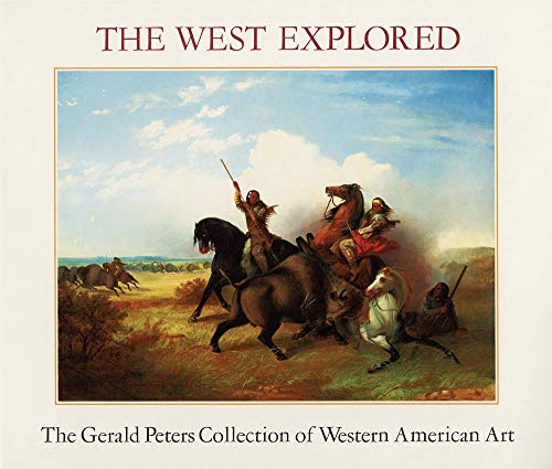 9780935037227: The West Explored: The Gerald Peters Collection of Western Art