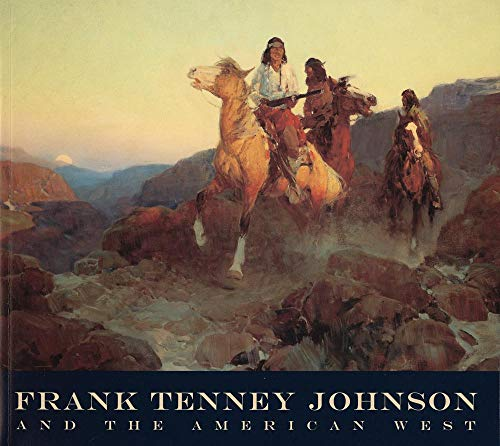 9780935037654: Frank Tenney Johnson and the American West