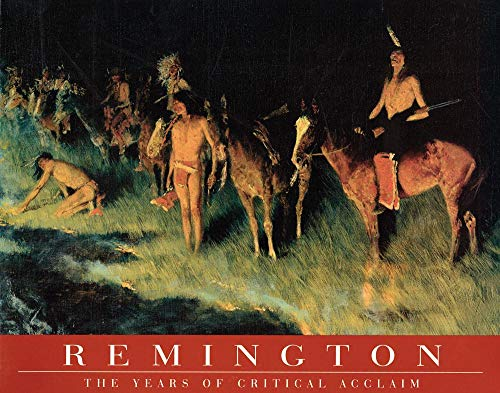 9780935037890: REMINGTON: The Years of Critical Acclaim