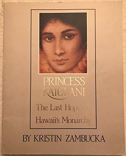 9780935038026: Princess Kaiulani: The Last Hope of Hawaii's Monarchy
