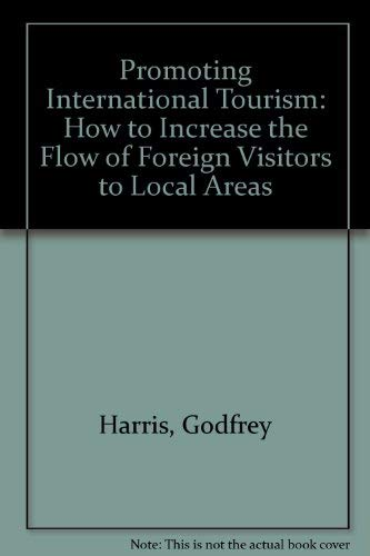 9780935047035: Promoting International Tourism: How to Increase the Flow of Foreign Visitors to Local Areas
