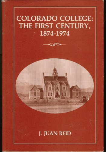 Colorado College: The First Century, 1874-1974