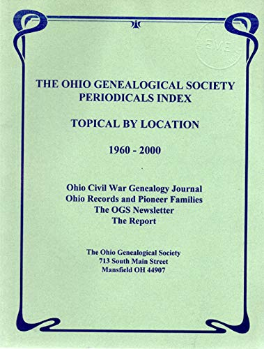 9780935057973: The Ohio Genealogical Society periodicals index: Topical by location, 1960-2000 : Ohio Civil War genealogy journal, Ohio records and pioneer families, The OGS newsletter, The report