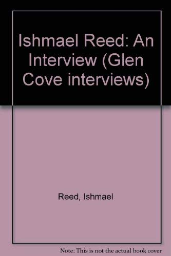 Ishmael Reed: An Interview (Glen Cove Interviews, No 1): Reed, Ishmael. Cameron Northouse