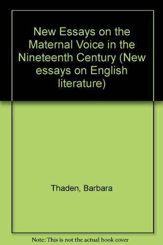 9780935061789: New Essays on the Maternal Voice in the Nineteenth Century (New Essays on English Literature)