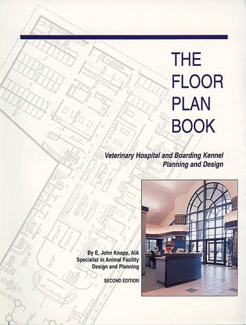 9780935078596: The Floor Plan Book: Veterinary Hospital and Boarding Kennel Planning and Design
