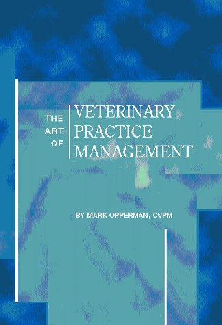 9780935078749: The Art of Veterinary Practice Management