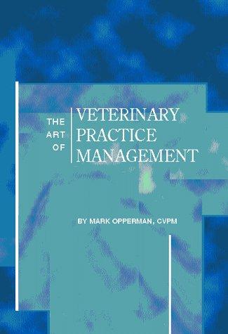 9780935078749: The Art of Veterinary Practice Management