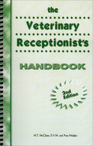 The Veterinary Receptionist's Handbook (2nd Edition): M. T. McClister;