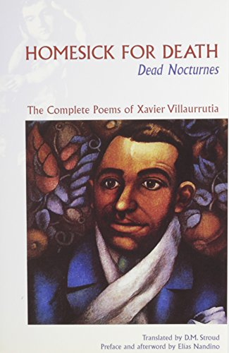 9780935086034: Homesick for Death: Dead Nocturnes: The Complete Poetry of Xavier Villaurrutia