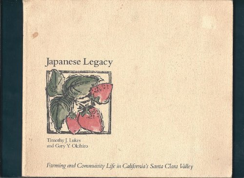 Japanese Legacy: Farming And Community Life In: Lukes, Timothy J.