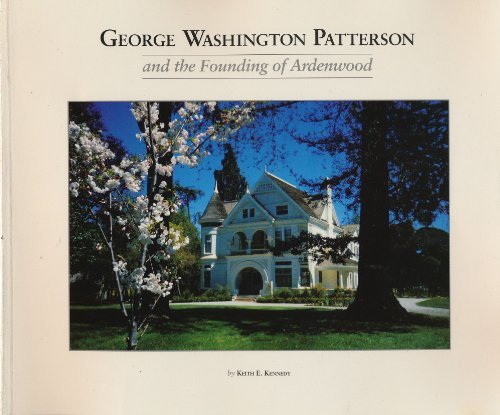 George Washington Patterson and the Founding of: Keith E. Kennedy