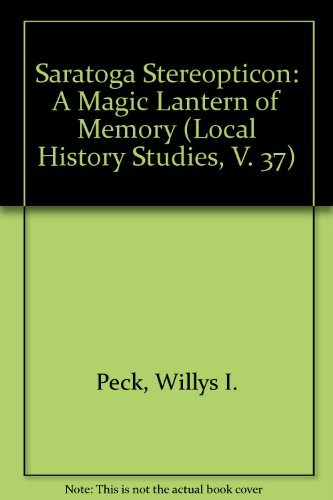 9780935089219: Saratoga Stereopticon: A Magic Lantern of Memory (Local History Studies, V. 37)