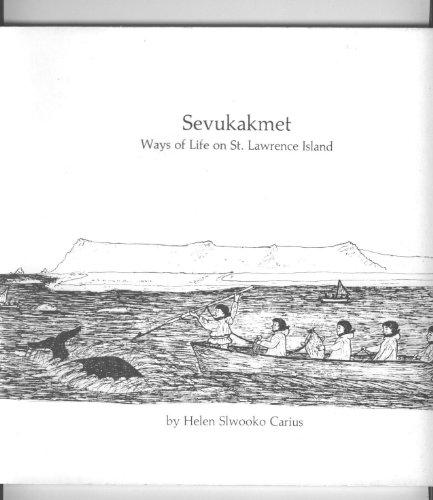 Sevukakmet: Ways of Life on St. Lawrence Island: CARIUS, Helen Slwooko