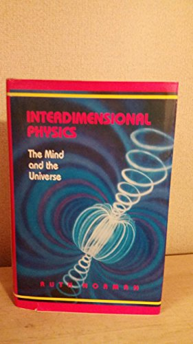 9780935097153: Interdimensional Physics: The Mind and the Universe