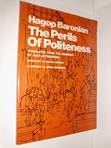 THE PERILS OF POLITENESS.: Baronian, Hagop; Jack Antreassian