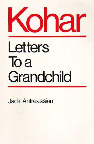 Kohar: Letters to a Grandchild: Jack Arthur Antreassian