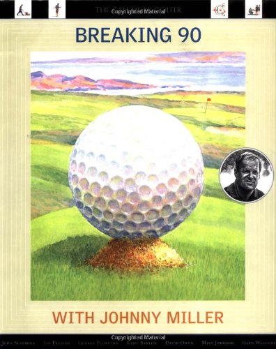9780935112504: Breaking 90 with Johnny Miller: The Callaway Golfer (series)