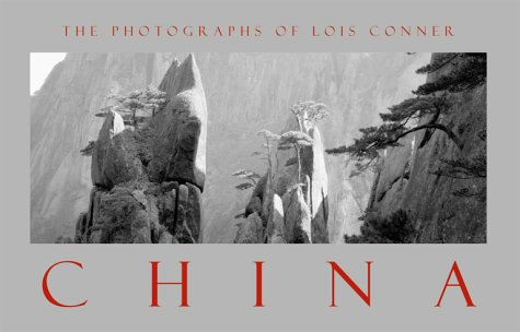9780935112573: China: The Photographs of Lois Conner