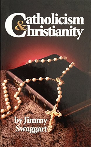 Catholicism and Christianity: Jimmy Swaggart