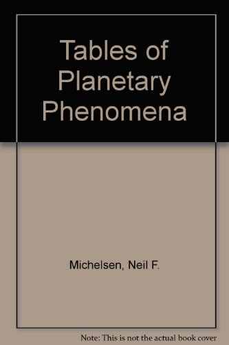 Tables of Planetary Phenomena: Michelsen, Neil F.