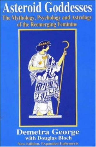 9780935127157: Asteroid Goddesses: The Mythology, Psychology and Astrology of the Reemerging Feminine