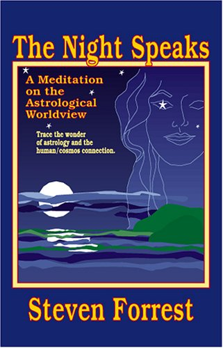9780935127256: The Night Speaks: A Meditation on the Astrological World View : Trace the Wonder of Astrology and the Human/Cosmos Connection