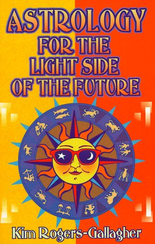 9780935127454: Astrology for the Light Side of the Future