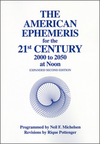 9780935127584: The American Ephemeris for the 21st Century: 2000 to 2050 at Noon