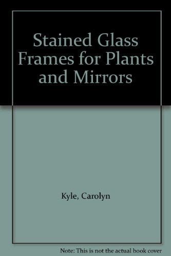 9780935133059: Stained Glass Frames for Plants and Mirrors