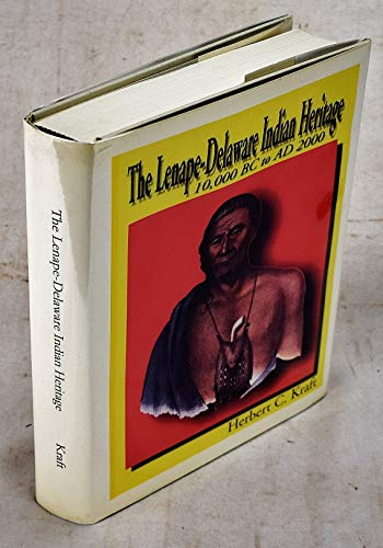 9780935137033: The Lenape-delaware Indian Heritage: 10,000 Bc To Ad 2000