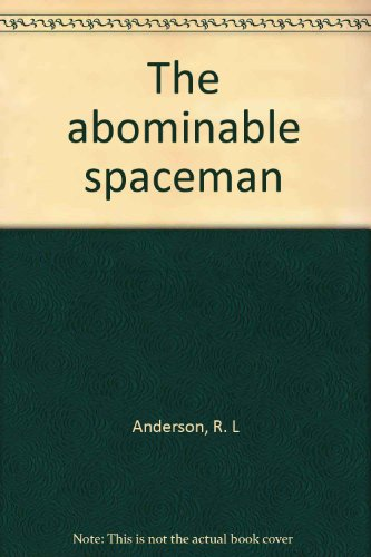 The Abominable Spaceman: Anderson, R. L.