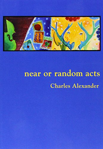 Near or Random Acts (0935162267) by Alexander, Charles