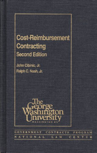 Cost-Reimbursement Contracting: Cibinic, John; Nash,
