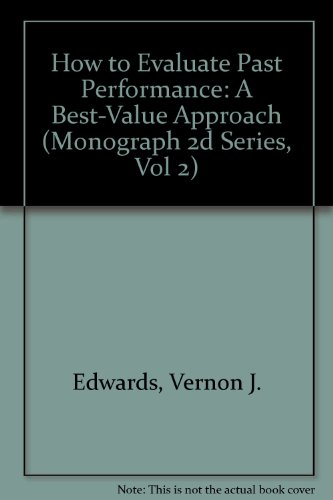 9780935165357: How to Evaluate Past Performance: A Best-Value Approach (Monograph 2d Series, Vol 2)