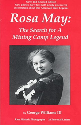 9780935174014: Rosa May: The Search for a Mining Camp Legend