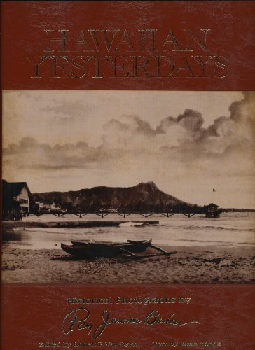 HAWAIIAN YESTERDAYS: Historical Photographs by Ray Jerome Baker: Baker, Ray Jerome (Photographs), ...