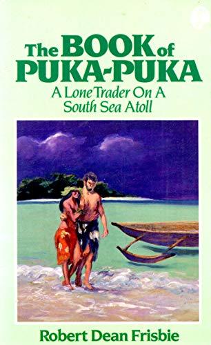 9780935180275: The Book of Puka-Puka: A Lone Trader On a South Seas Atoll