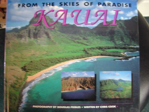 From the Skies of Paradise: Kauai: Peebles, Douglas; Cook, Chris