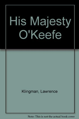 His Majesty O'Keefe: Klingman, Lawrence, Green,