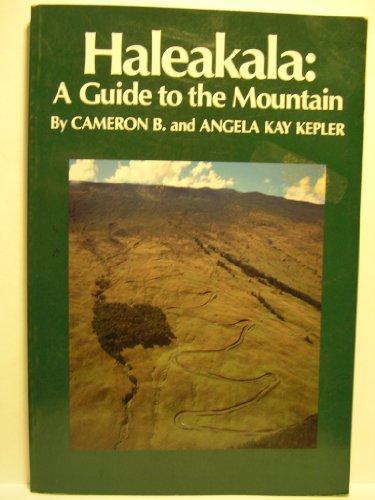 Haleakala : A Guide to the Mountain: Angela K. Kepler;