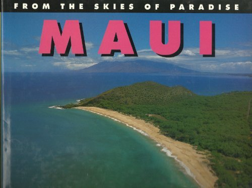 From the Skies of Paradise: Maui