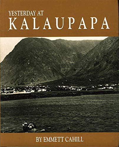 9780935180824: Yesterday at Kalaupapa: A saga of pain and joy