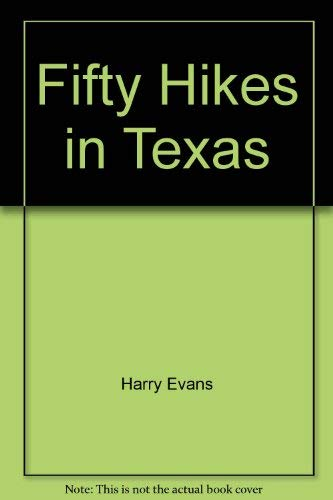 50 Hikes in Texas